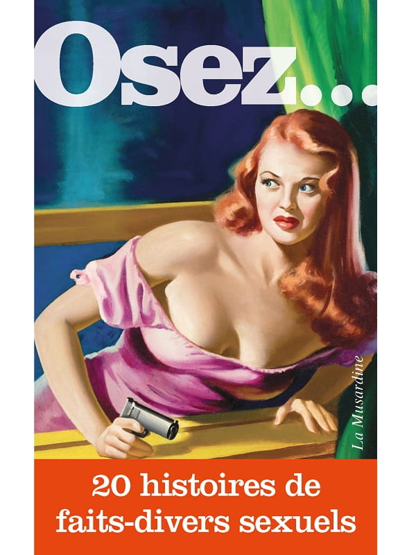 Osez 20 Histoires de Faits Divers Sexuels Cul'turel Collection Osez Oh! Darling