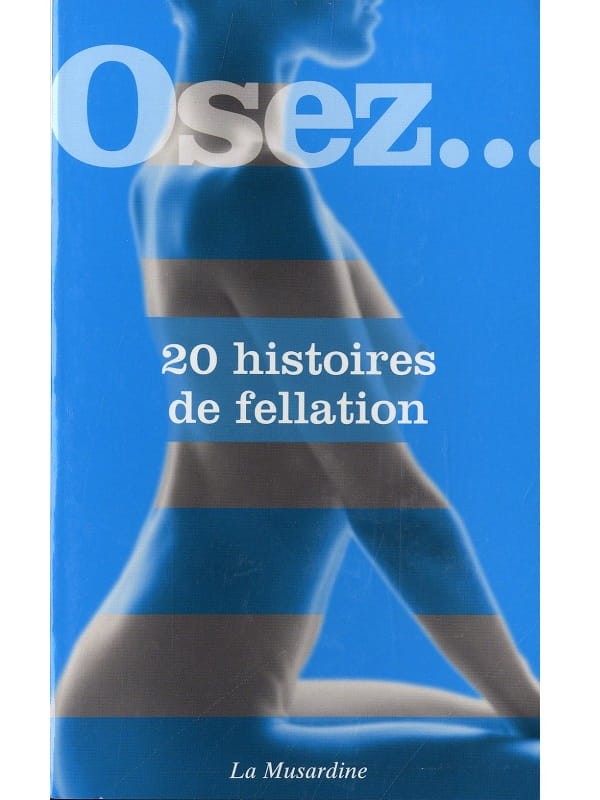 Osez 20 Histoires de Fellation Cul'turel Collection Osez Oh! Darling