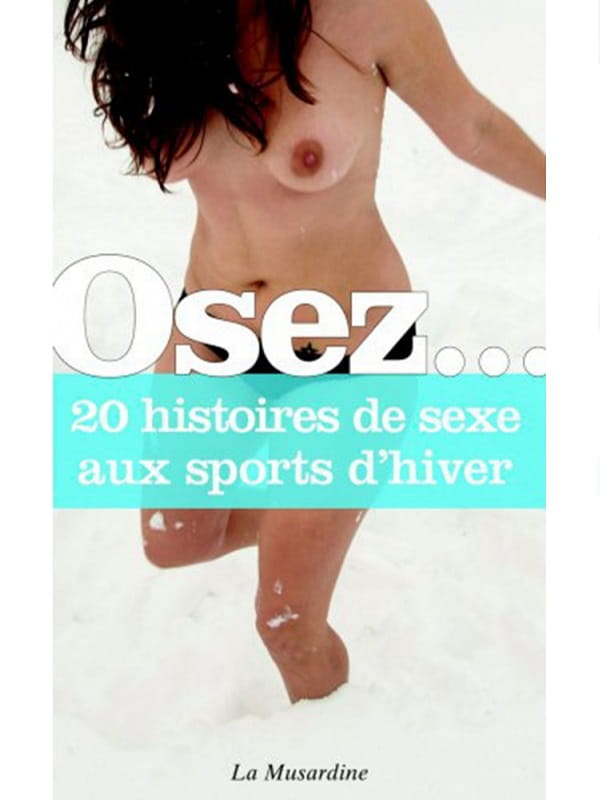 Osez 20 histoires de sexe aux sports d'hiver Cul'turel Collection Osez Oh! Darling