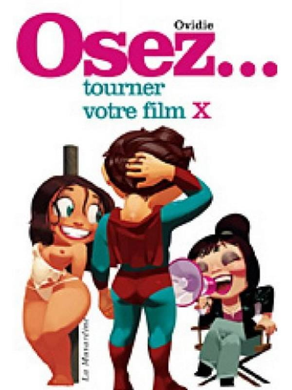 Osez tourner votre film x Cul'turel Collection Osez Oh! Darling